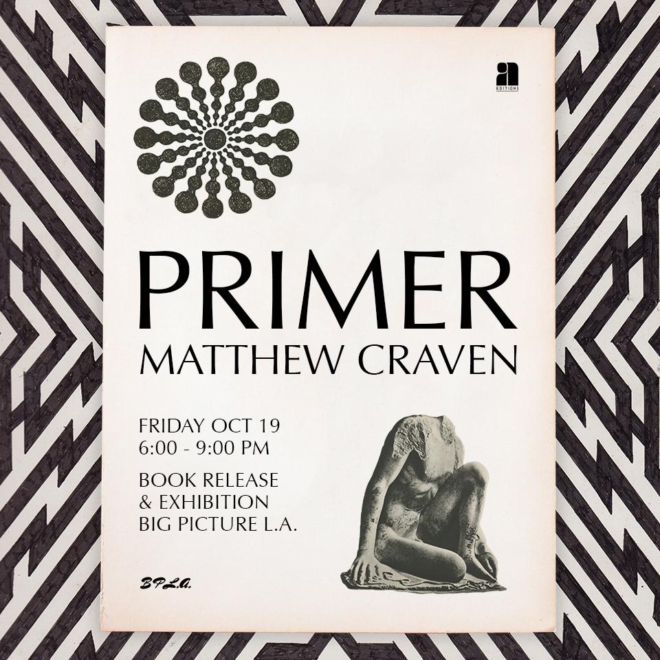 Matthew Craven Los Angeles PRIMER Event Flier
